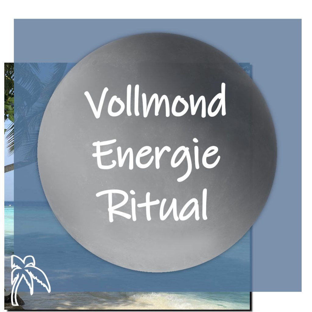 Vollmond Energie Ritual